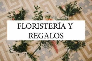 FLORISTERÍA Y REGALOS